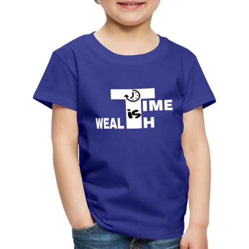 TIME IS WEALTH - T-shirt Premium Enfant
