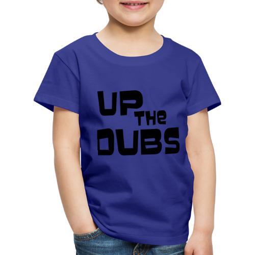 UP the DUBS - Kids' Premium T-Shirt