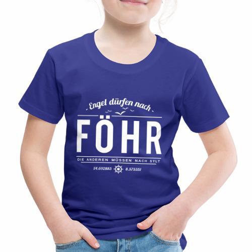Engel dürfen nach Föhr, die anderen müssen nach... - Kinder Premium T-Shirt