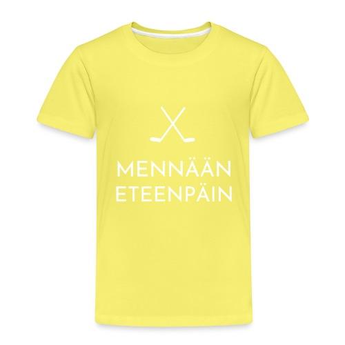 Mennaeaen eteenpaein valkoinen - Lasten premium t-paita