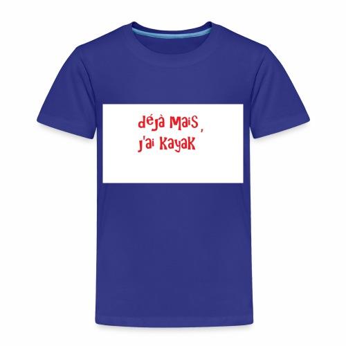 déjà mais j'ai kayak - T-shirt Premium Enfant
