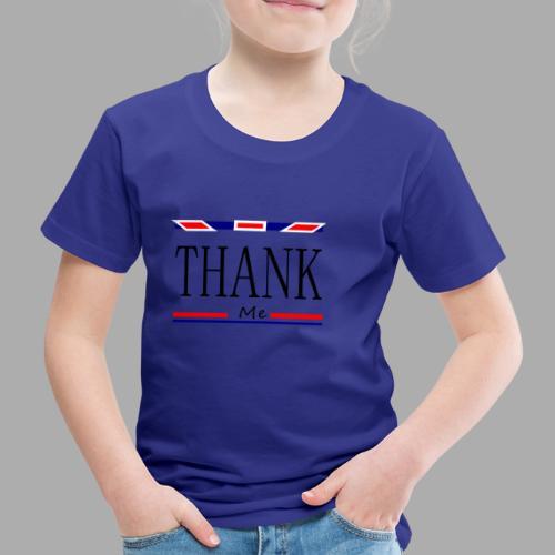 THANK ME - Trend Eddition - Kids' Premium T-Shirt