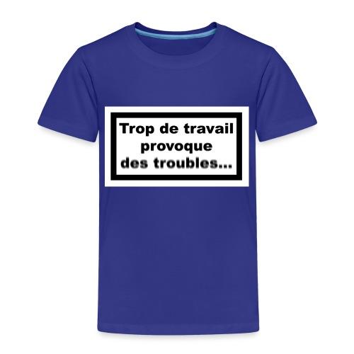 Trop de travail - T-shirt Premium Enfant