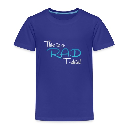 This Is A Rad T-Shirt - Blue - Kids' Premium T-Shirt