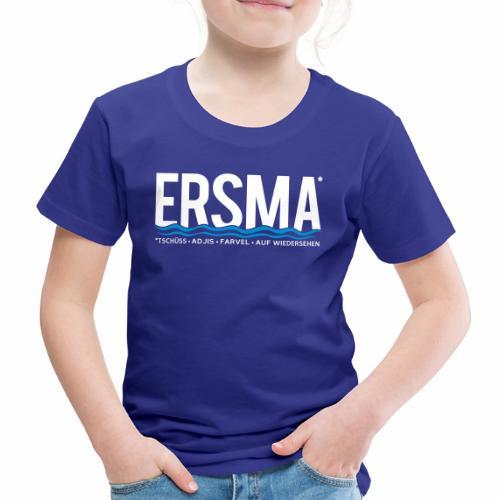 ERSMA - Tschüss, Adjis, Farvel und Auf Wiedersehen - Kinder Premium T-Shirt