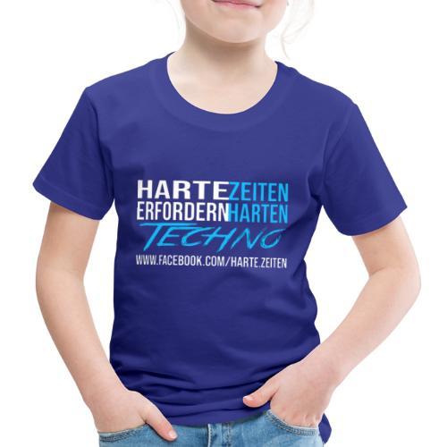 Harte Zeiten erfordern Harten Techno - Kinder Premium T-Shirt