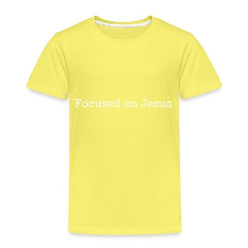 Focus on Jeusus - Kinder Premium T-Shirt