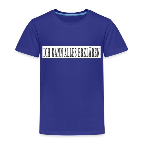 ICH KANN ALLES ERKLÄREN - Kinder Premium T-Shirt