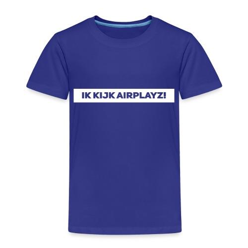 Ik kijk airplayz - Kinderen Premium T-shirt