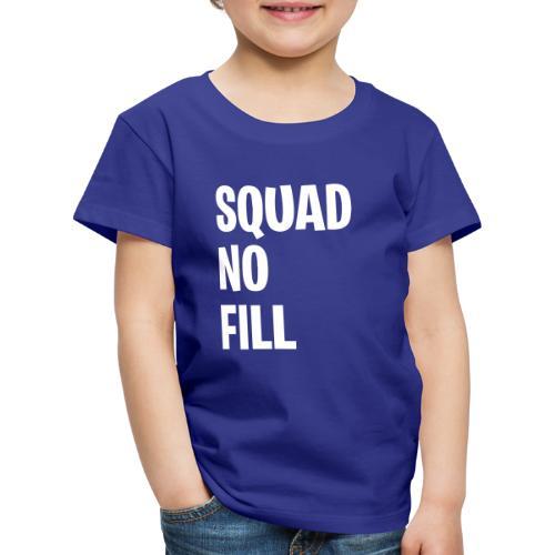 Squad No Fill - Kids' Premium T-Shirt
