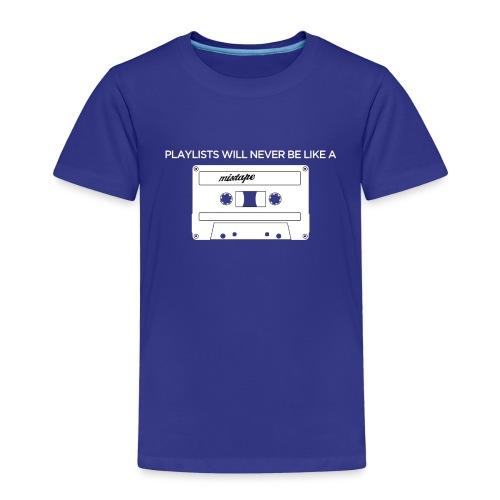 Playlists never like mixtape (dark background) - Kids' Premium T-Shirt