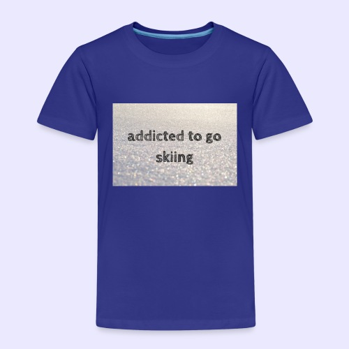 addicted to go skiing - Kinder Premium T-Shirt