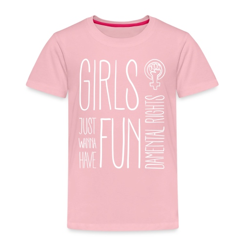 Girls just wanna have fundamental rights - Kinder Premium T-Shirt