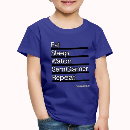 Eat sleep watch SemGamer repeat - Kinderen Premium T-shirt