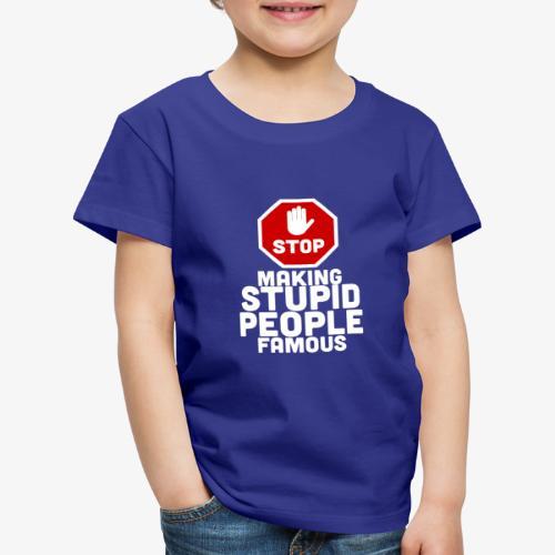 stupid-famous-transparent - Kids' Premium T-Shirt