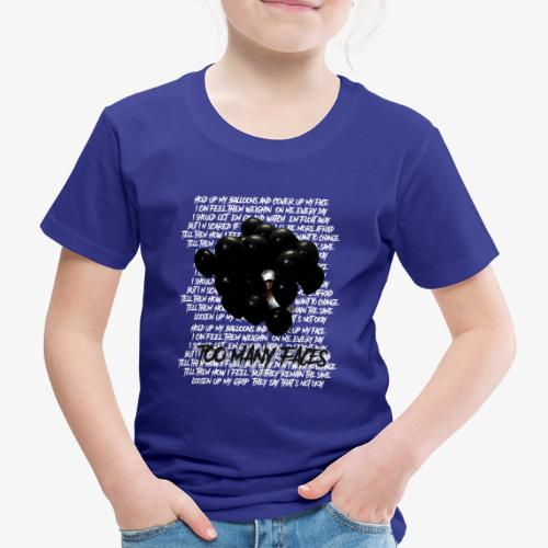 Too many faces (NF) - Kids' Premium T-Shirt