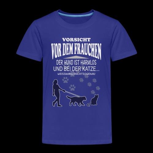 Vorsicht vor dem FRAUCHEN - Kinder Premium T-Shirt