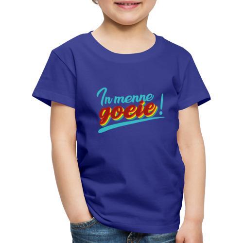 In menne goeie - Kinderen Premium T-shirt