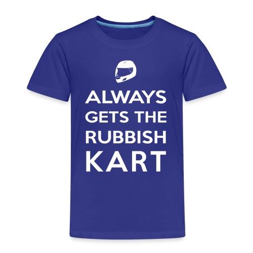 I Always Get the Rubbish Kart - Kids' Premium T-Shirt