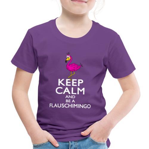 Keep calm and be a Flauschimingo - Kinder Premium T-Shirt