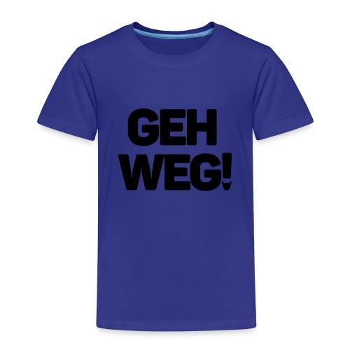 Geh weg schwarz - Kinder Premium T-Shirt