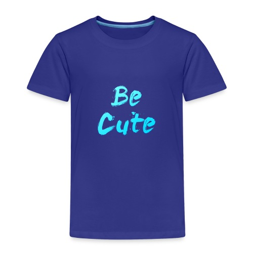 Be Cute - Kids' Premium T-Shirt