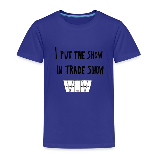 I put the show in trade show - T-shirt Premium Enfant