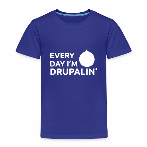 Every day I'm Drupalin' - White - Kids' Premium T-Shirt