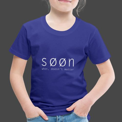 søøn - when, doesn't matter - Kinder Premium T-Shirt