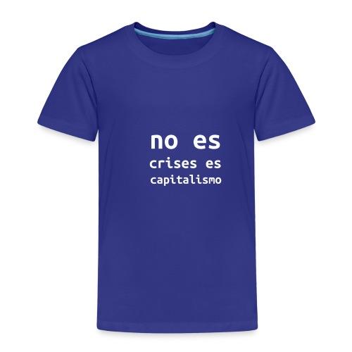 no es crisis es capitalismo - Kinderen Premium T-shirt