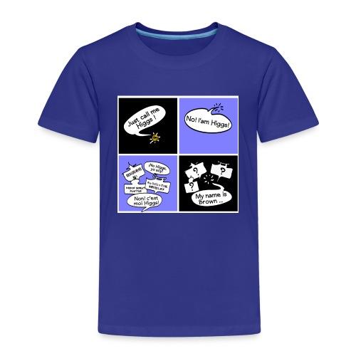 Just call me Higgs ! - T-shirt Premium Enfant