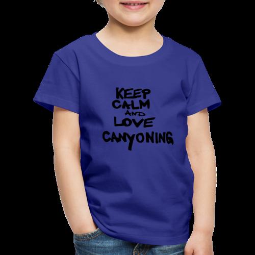 keep calm and love canyoning - Kinder Premium T-Shirt