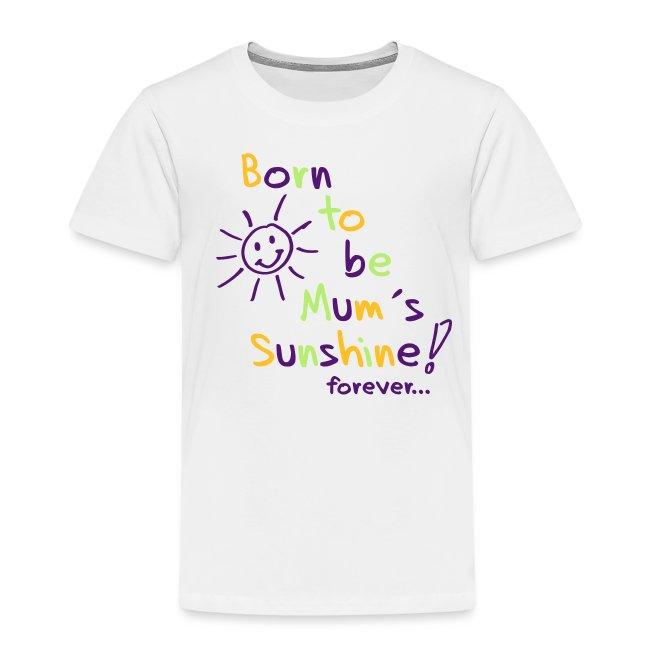 Born to be Mum´s Sunshine
