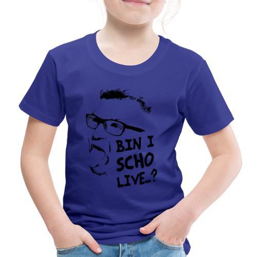 bin ich schon live - Kinder Premium T-Shirt