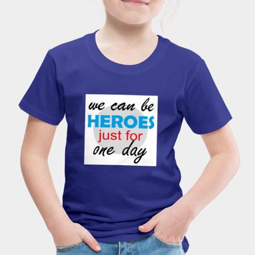 GHB Jeder kann für 1 Tag ein Held sein 190320181W - Kinder Premium T-Shirt