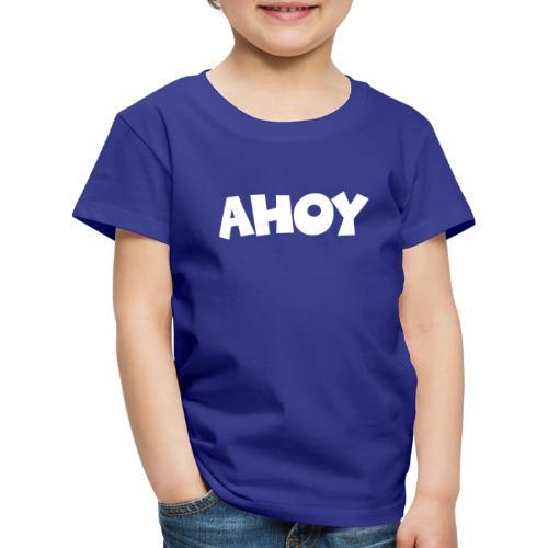Ahoy Segel Segeln Segler Segelspruch - Kinder Premium T-Shirt