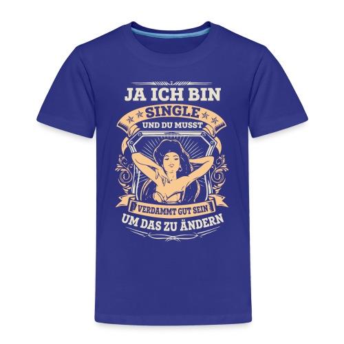 Ich bin Single - Kinder Premium T-Shirt