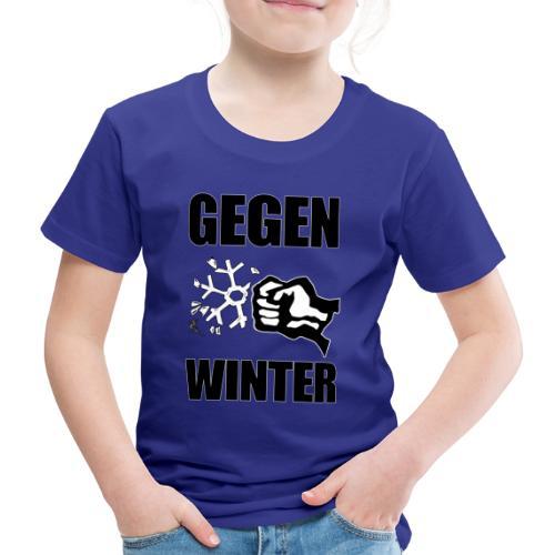 Gegen Winter - Kinder Premium T-Shirt