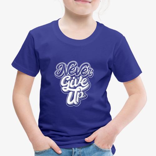 Never Give Up - T-shirt Premium Enfant