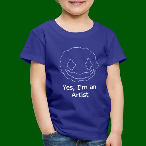 Yes I m an Artist white 1 - Kinder Premium T-Shirt