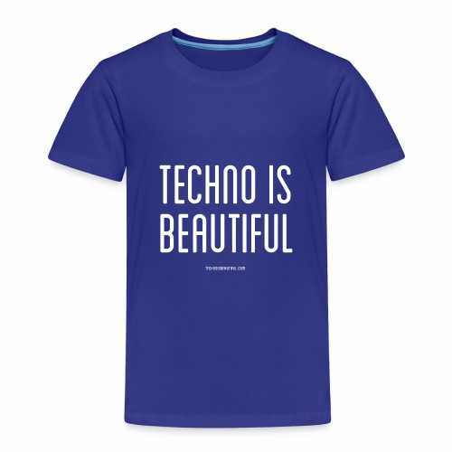 Techno Is Beautiful Text - Kinder Premium T-Shirt