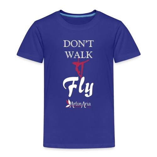 Dont walk fly - Maglietta Premium per bambini