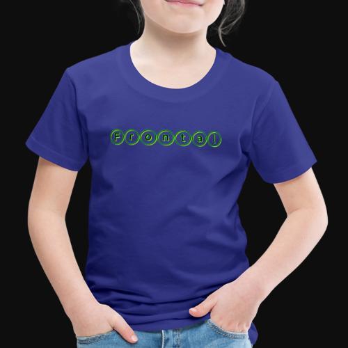 ƒяσηтαℓ (green) - Kinder Premium T-Shirt