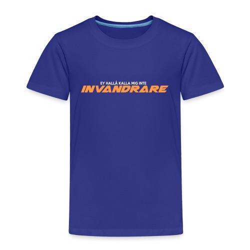 Ey hallå kalla mig inte invandrare! - Premium-T-shirt barn