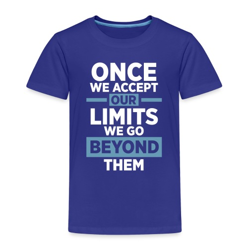 Once we accept our limits - Kids' Premium T-Shirt