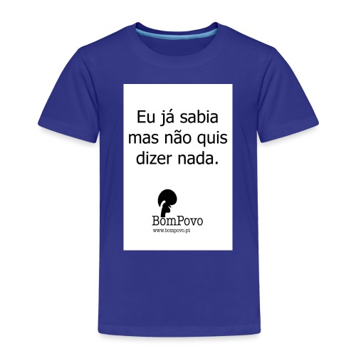 eujasabiamasnaoquisdizernada - Kids' Premium T-Shirt