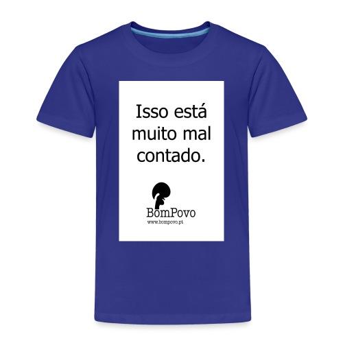 issoestamuitomalcontado - Kids' Premium T-Shirt