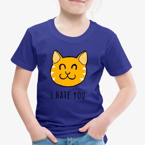 I HATE YOU - Camiseta premium niño