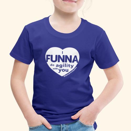 I FUNNA Do Agility With You! White - Kids' Premium T-Shirt