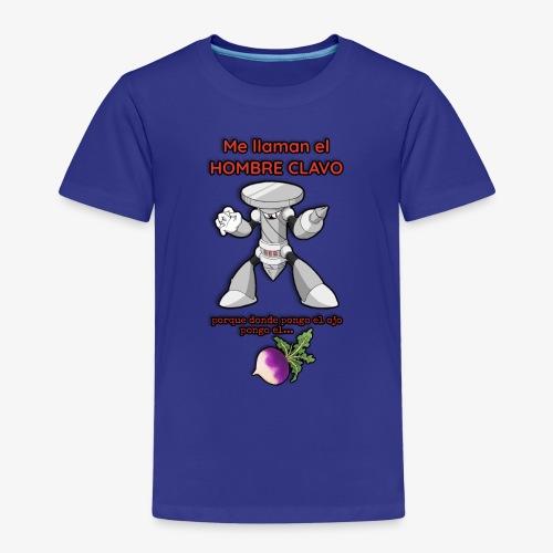 Me llaman el HOMBRE CLAVO - Camiseta premium niño